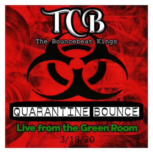 3-18-20 TCB (Quarantine Bounce)@Green Room