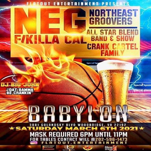 3-6-21 NEG@Babylon's w.Killa Cal