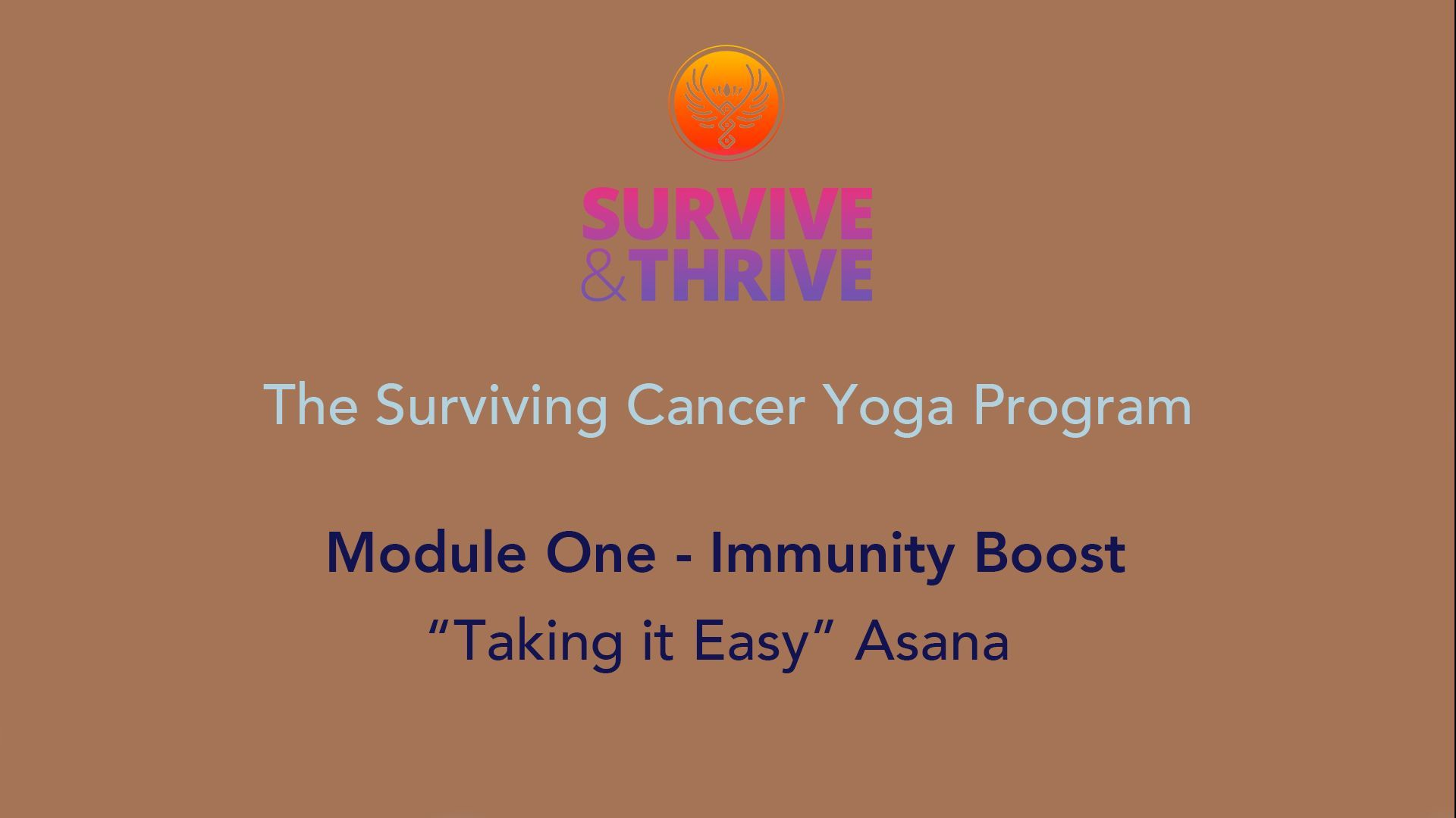 SURVIVE AND THRIVE | MODULE 1 - IMMUNITY BOOST | TAKING IT EASY ASANA