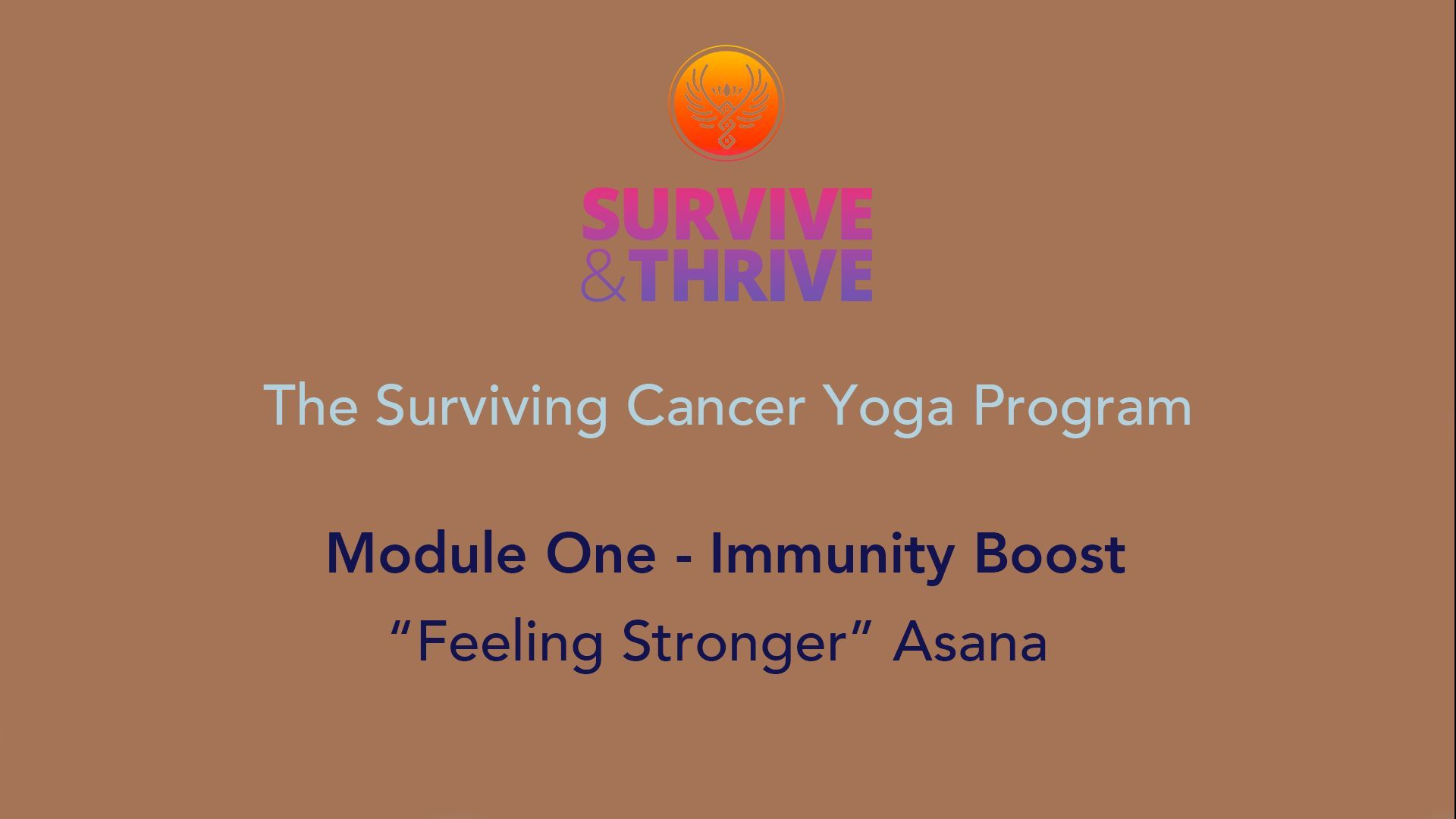 SURVIVE AND THRIVE | MODULE 1 - IMMUNITY BOOST | FEELING STRONGER ASANA
