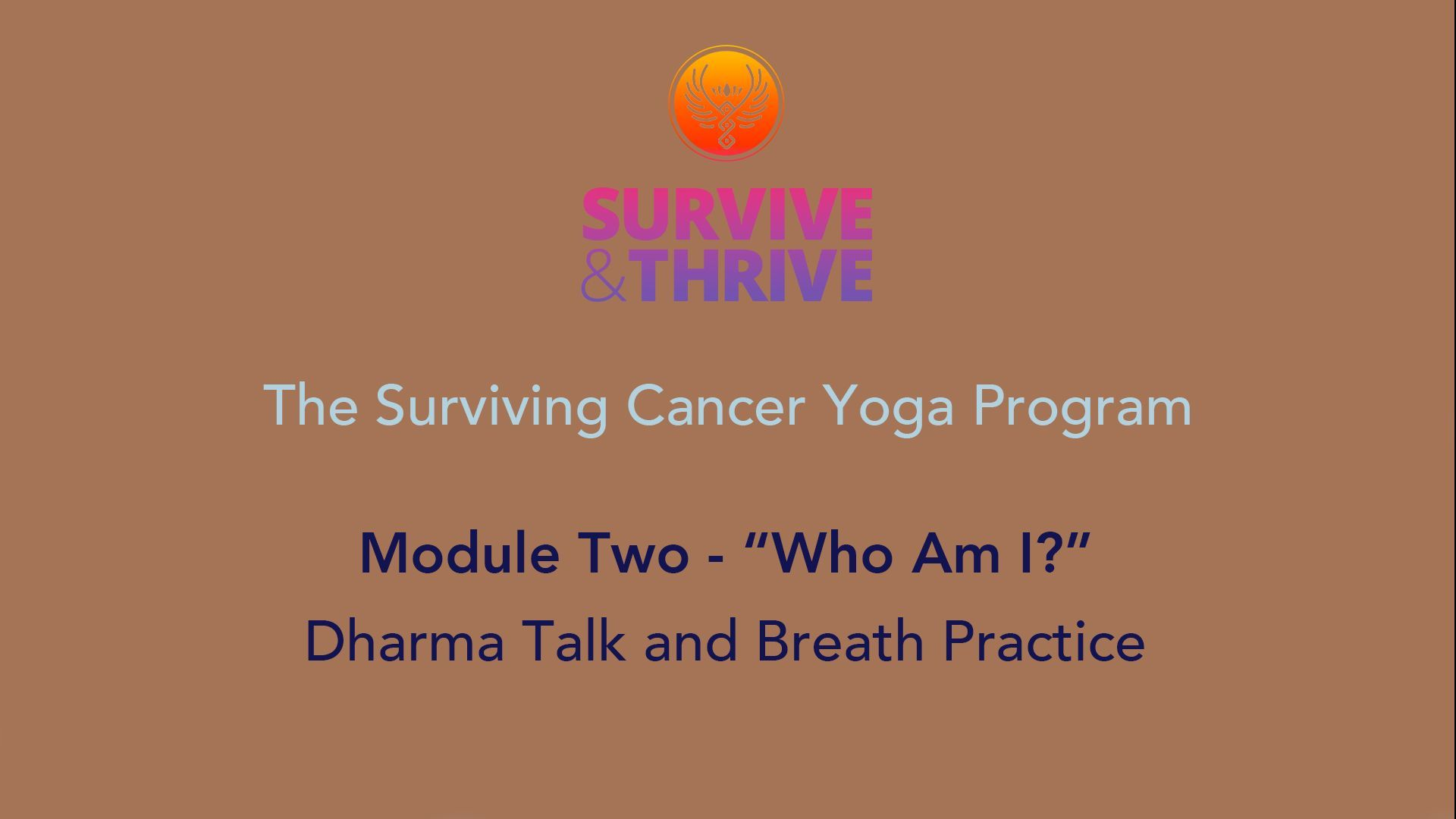 SURVIVE AND THRIVE | MODULE 2 - WHO AM I? | DHARMA TALK