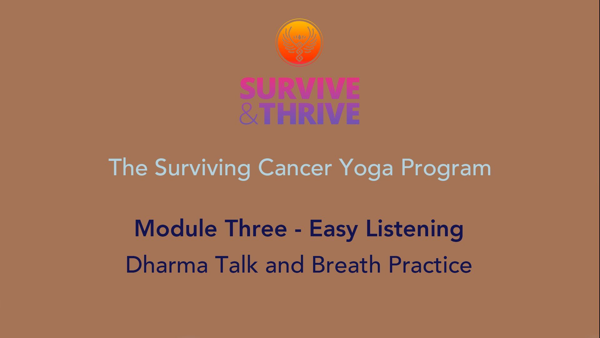 SURVIVE AND THRIVE | MODULE 3 - EASY LISTENING | DHARMA TALK