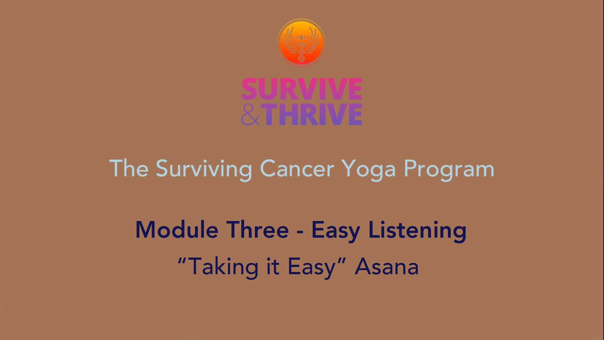SURVIVE AND THRIVE | MODULE 3 - EASY LISTENING | TAKING IT EASY ASANA