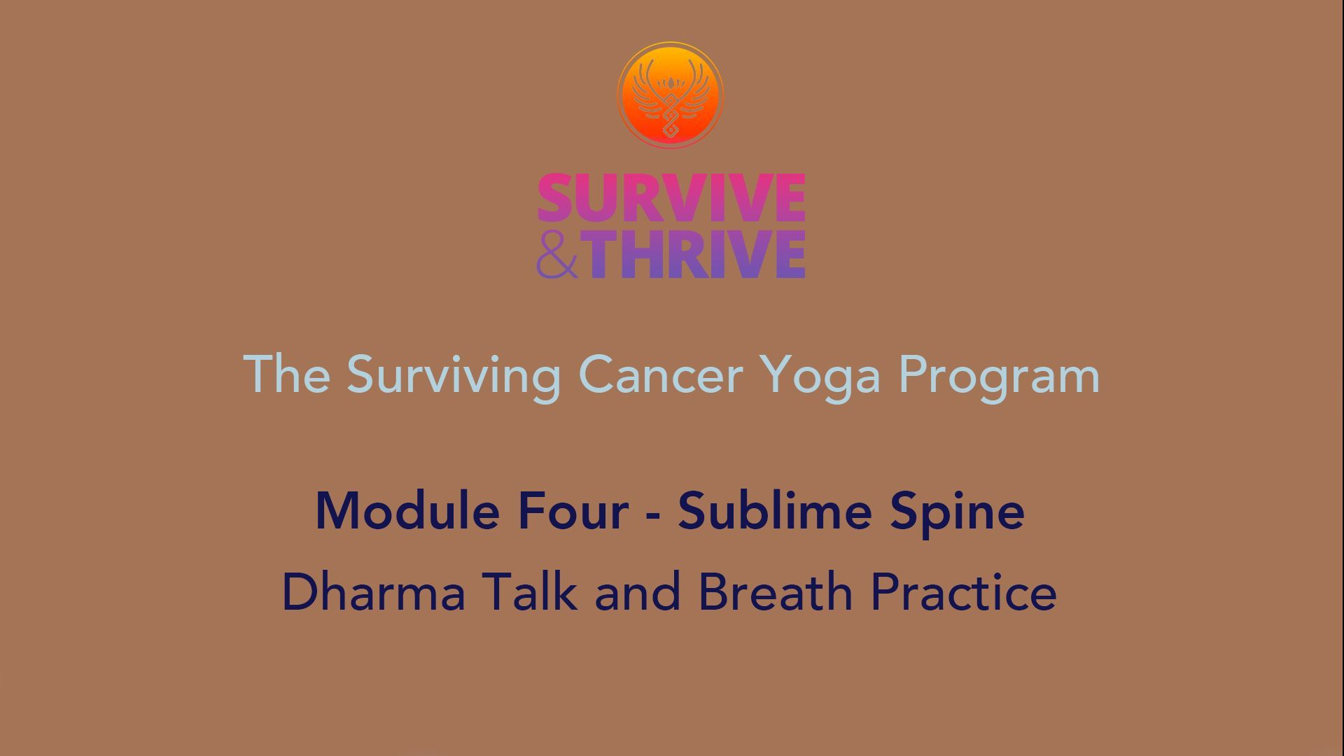 SURVIVE AND THRIVE | MODULE 4 - SUBLIME SPINE | DHARMA TALK