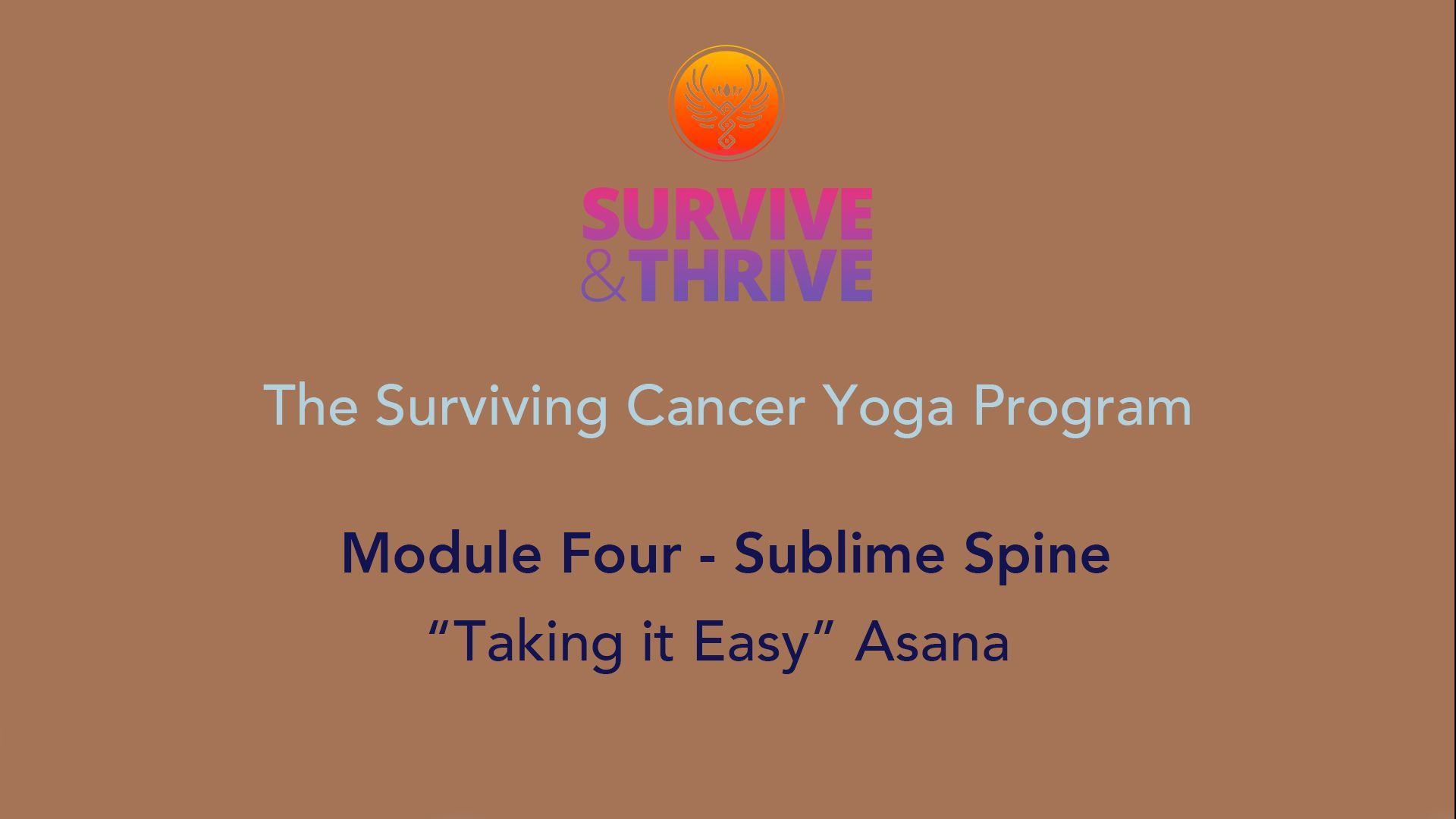 SURVIVE AND THRIVE | MODULE 4 - SUBLIME SPINE | TAKING IT EASY ASANA