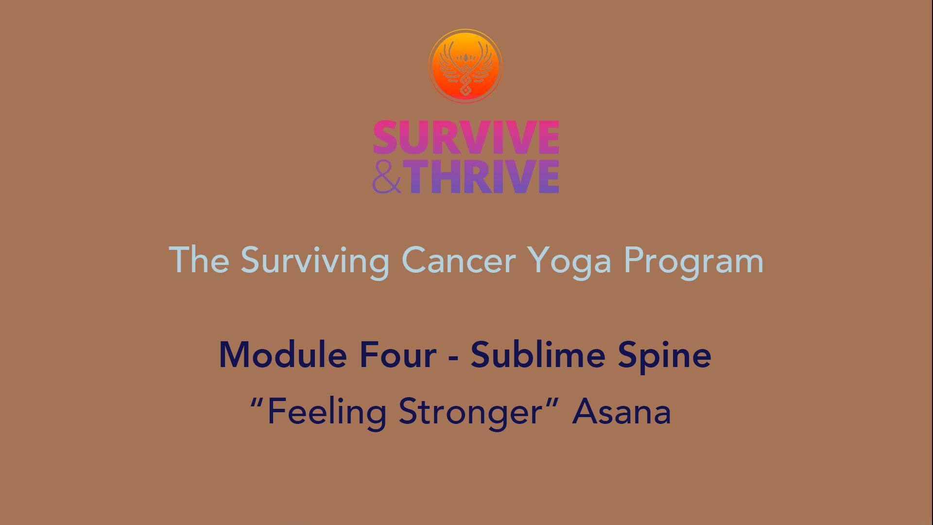 SURVIVE AND THRIVE | MODULE 4 - SUBLIME SPINE | FEELING STRONGER ASANA