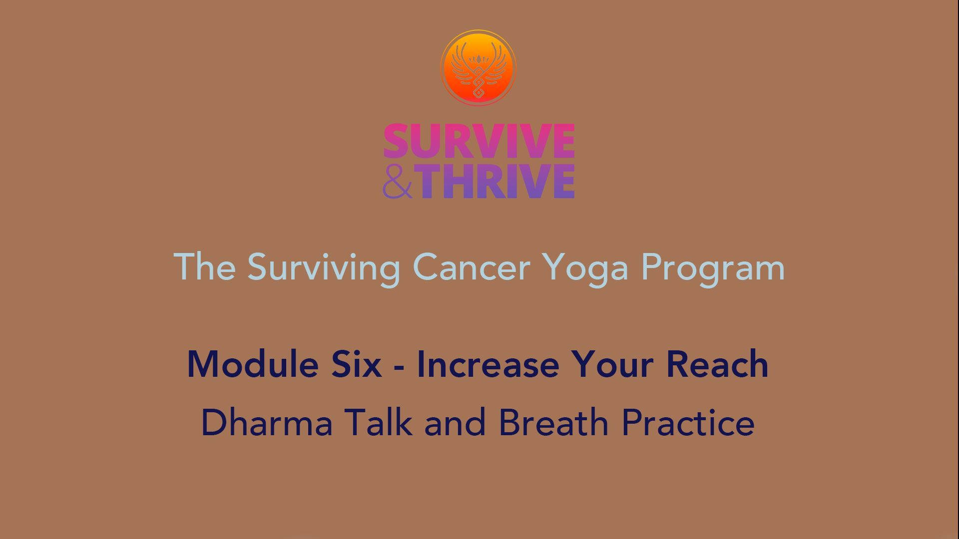 SURVIVE AND THRIVE | MODULE 6 - INCREASE YOUR REACH | DHARMA TALK
