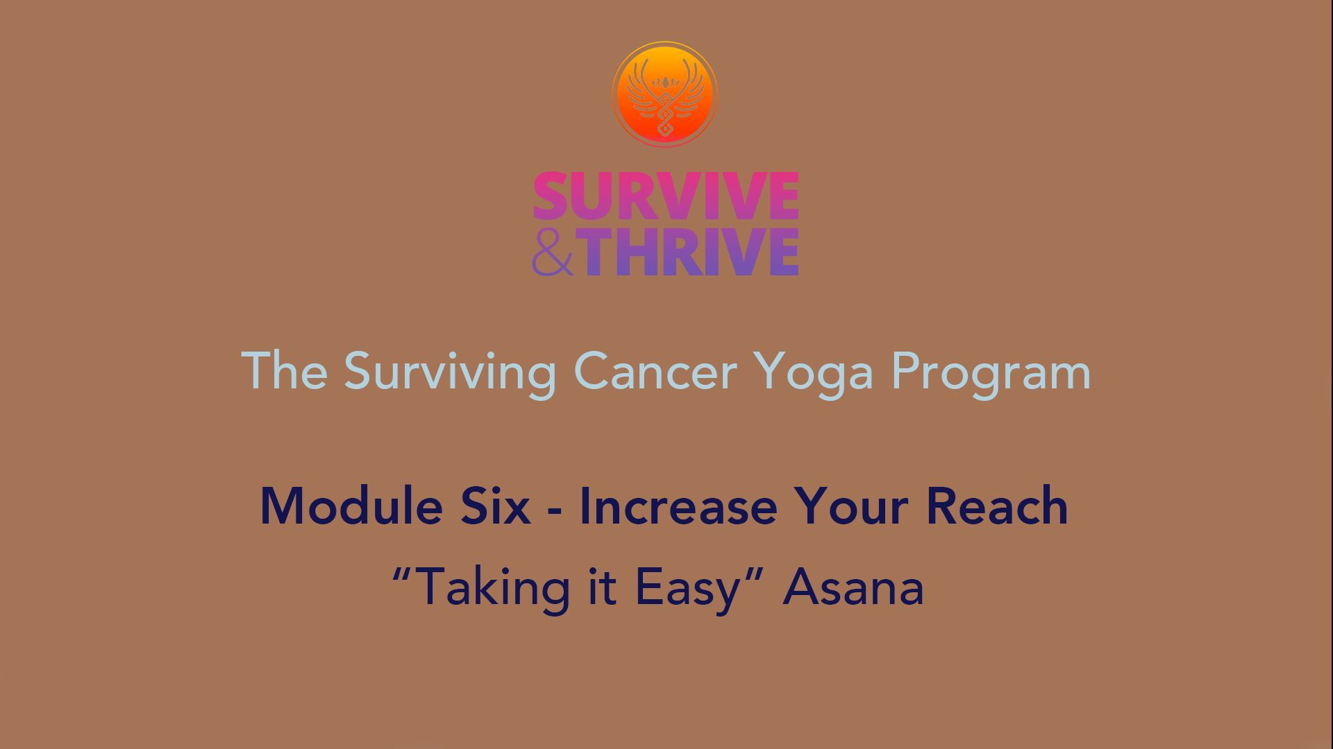 SURVIVE AND THRIVE | MODULE 6 - INCREASE YOUR REACH | TAKE IT EASY ASANA