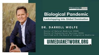 Biological Pandemic: Lockstepping into Global Domination with Dr. Darrell Wolfe