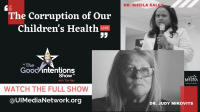 The Corruption of Our Children's Health with Dr. Judy Mikovits & Sheila Ealey