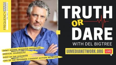 Truth or Dare with Del Bigtree